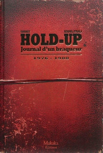 Hold-up : journal d'un braqueur - Raoul Paoli