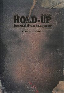 Hold-up : journal d'un braqueur - Raoul Pauli