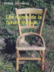 Les ruines de la future maison - HélèneDassavray