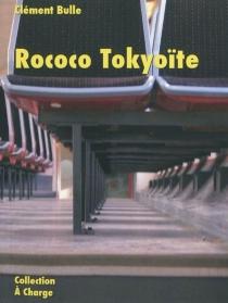 Rococo tokyoïte - ClémentBulle