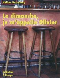 Le dimanche, je m'appelle Olivier - HélèneDassavray