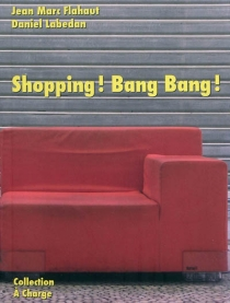 Shopping ! Bang ! Bang ! - Jean-Marc Flahaut
