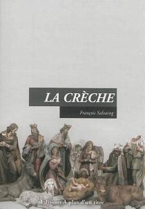 La crèche - FrançoisSalvaing