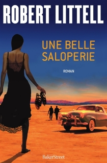Une belle saloperie - Robert Littell