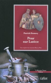 Une enquête du centurion Marcus Pius - PatrickDemory
