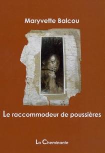 Le raccommodeur de poussières - MaryvetteBalcou