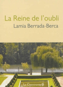 La reine de l'oubli - LamiaBerrada-Berca
