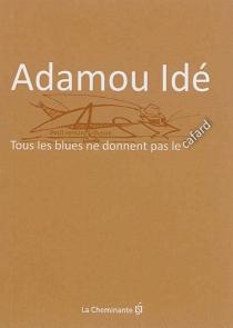 Tous les blues ne donnent pas le cafard... : roman illustré - AdamouIde