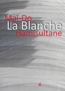 La Blanche - Maï-DoHamisultane