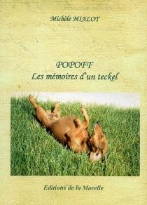 Popoff, les mémoires d'un teckel : récit - MichèleMialot