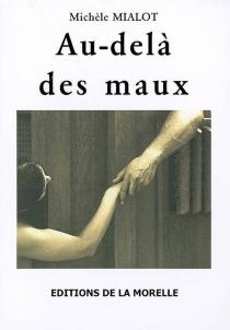 Au-delà des maux - MichèleMialot