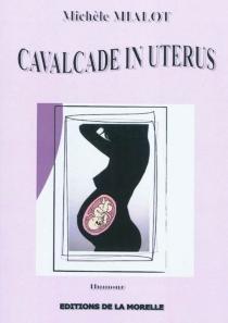Cavalcade in utérus - MichèleMialot