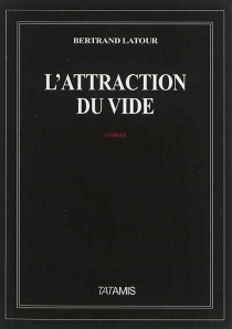 L'attraction du vide - BertrandLatour