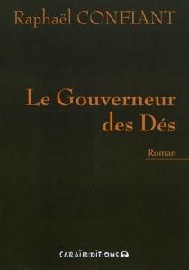Le gouverneur des dés - RaphaëlConfiant