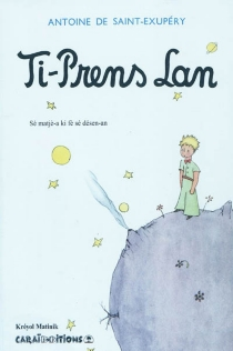 Ti-Prens Lan - Antoine deSaint-Exupéry