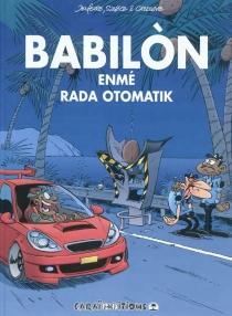 Babilon : enmé rada otomatik - HenriJeanfaivre