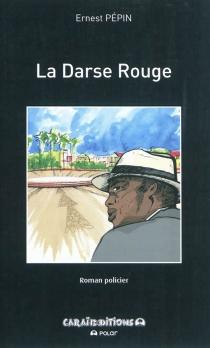 La darse rouge : roman policier - ErnestPépin