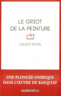 Le griot de la peinture - ErnestPépin