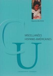 Miscellanées hispano-américaines - MauriceBelrose