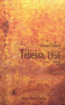 Tébessa, 1956 - Laurent Cachard