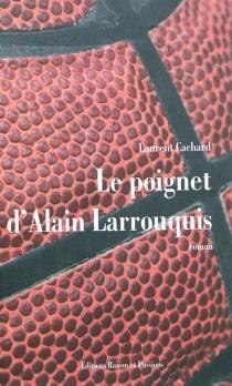 Le poignet d'Alain Larrouquis - LaurentCachard