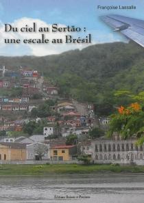 Du ciel au Sertão : une escale au Brésil - FrançoiseLassalle