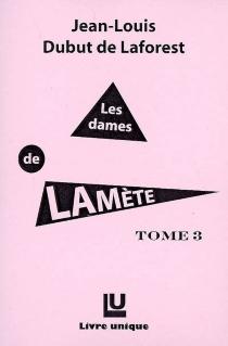 Les dames de Lamète - Jean-LouisDubut de Laforest