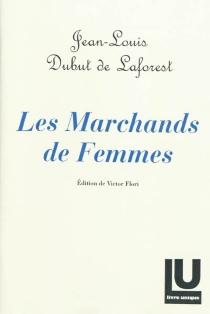 La traite des Blanches : moeurs contemporaines - Jean-LouisDubut de Laforest