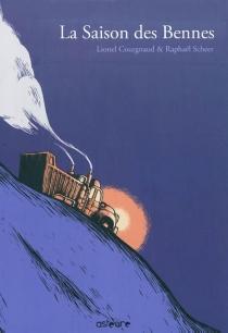 La saison des bennes - LionelCourgnaud
