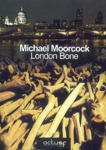 London Bone - MichaelMoorcock