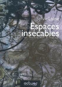 Espaces insécables - SylvieLainé