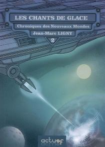 Chroniques des nouveaux mondes - Jean-MarcLigny