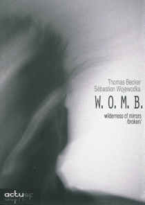 Wilderness of mirrors broken : Womb - Thomas Becker