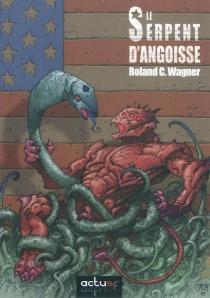 Le serpent d'angoisse - Roland C.Wagner