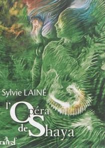 L'opéra de Shaya - SylvieLainé