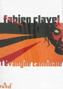 L'évangile cannibale - FabienClavel