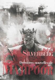 Dernières nouvelles de Majipoor - RobertSilverberg