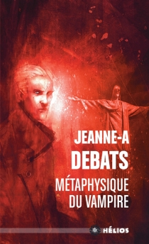 Métaphysique du vampire - Jeanne-ADebats