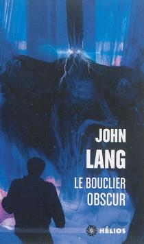 Le bouclier obscur - JohnLang