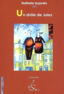 Un drôle de Jules - NathalieDujardin