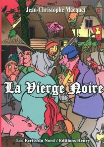 La Vierge noire - Jean-ChristopheMacquet