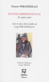 Petites impertinences : et autres écrits - FaustoPirandello