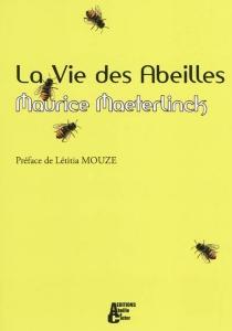 La Vie des abeilles - MauriceMaeterlinck