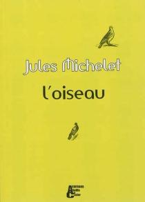 L'oiseau - JulesMichelet