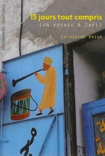 15 jours tout compris : un voyage à Safi - CatherineKrier