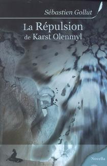 La répulsion de Karst Olenmyl - SébastienGollut