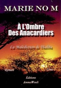 A l'ombre des anarcadiers - MarieNo M