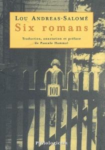 Six romans - LouAndreas-Salomé
