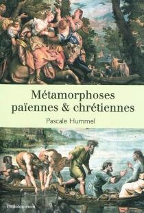 Métamorphoses païennes et chrétiennes -
