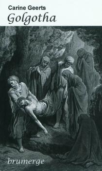 Golgotha : un roman drame - CarineGeerts